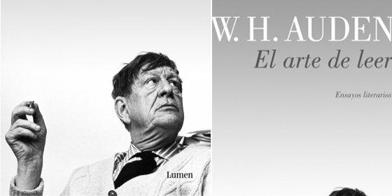 La mejor antología de los mejores ensayos literarios de la obra madura del virtuoso Auden