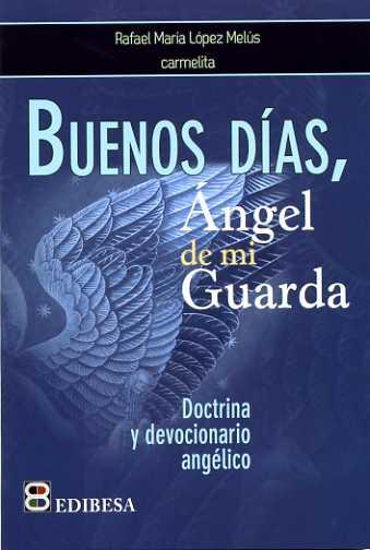 Buenos días, ángel de mi guarda