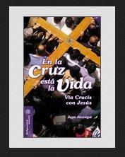 En la cruz está la vida