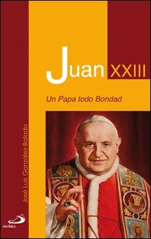 Juan XXIII: un Papa todo bondad