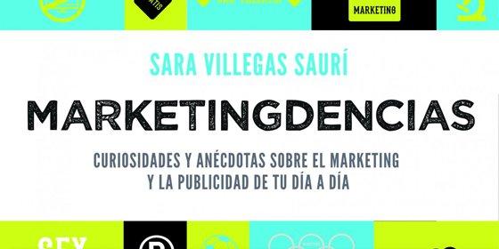 """Sara Villegas Saurí: """"Me gusta pensar que el marketing es saber enamorar, es primero conocer, agradar, seducir y finalmente conquistar"""""""