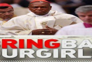 """El Arzobispo de Abuja: """"Queremos acciones concretas para traer de vuelta a las chicas secuestradas por Boko Haram"""""""