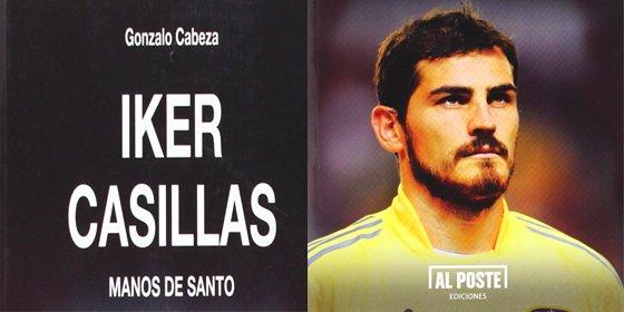 """Gonzalo Cabeza: """"Es imposible concebir la vida del fútbol español sin reparar en la figura de Iker Casillas"""""""