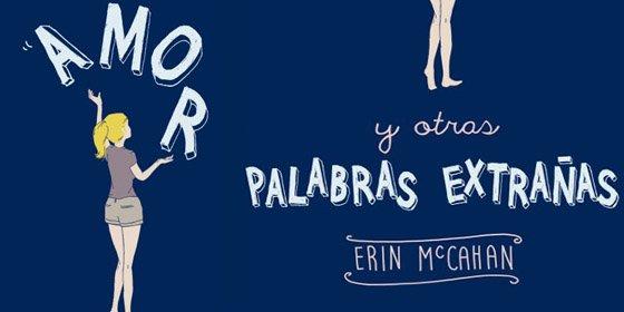 """Erin McCahan: """"¿Puede alguna persona ser verdaderamente ella misma en un idioma que no es el suyo?"""