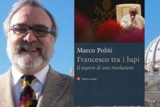 """Marco Politi: """"Los lobos acechan la revolución pacífica de Francisco"""""""
