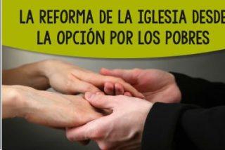 La reforma de la Iglesia desde la opción por los pobres