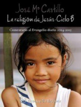 La religión de Jesús. Ciclo B