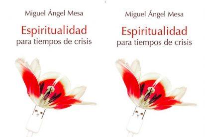 """""""Espiritualidad para tiempos de crisis"""", porque hace falta respirar"""