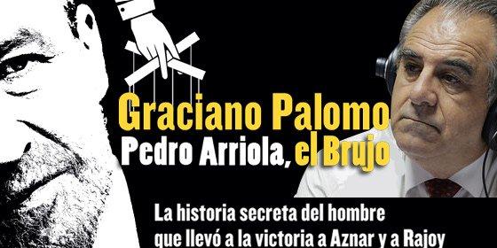 """Graciano Palomo: """"Rajoy pensó en cepillarse a Pedro Arriola en el 2004"""""""