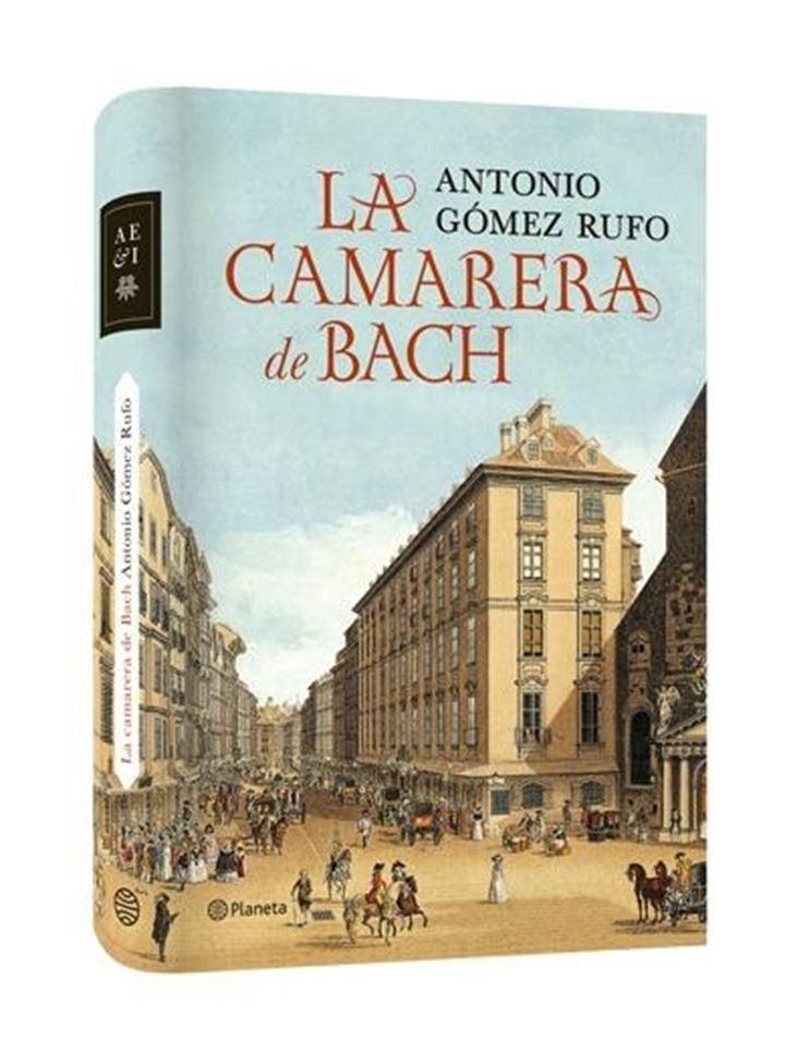 'La Camarera de Bach', a la venta la nueva novela de Antonio Gómez Rufo