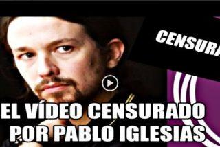 El vídeo que Pablo Iglesias no quiere que veas y los de 'Podemos' borran cada poco