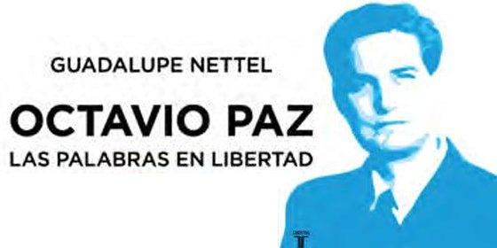 Taurus presenta un novedoso trabajo sobre la vida y la obra del premio Nobel mexicano, Octavio Paz, a cargo de Guadalupe Nettel