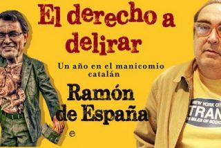 """Ramón de España: """"Los nacionalistas te intentan meter la señera hasta en el váter"""""""