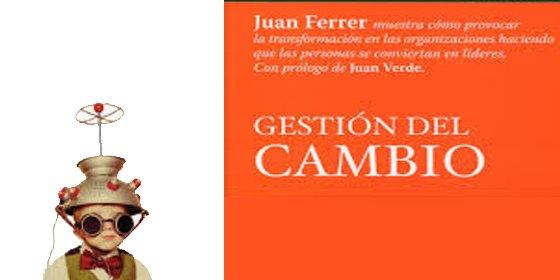 Juan Ferrer muestra las herramientas necesarias para gestionar con éxito todo proceso de cambio