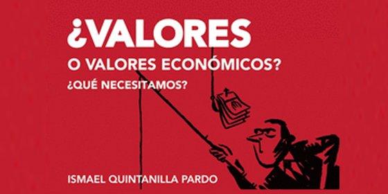 Ismael Quintanilla nos enseña los verdaderos valores en tiempo de crisis