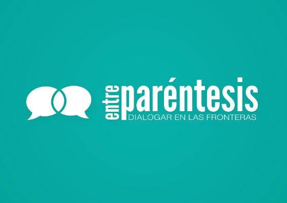 """""""EntreParéntesis"""": dialogar en las fronteras"""