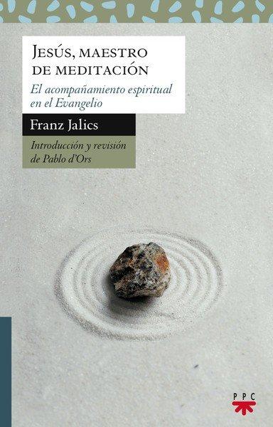 Pablo d'Ors y Javier Melloni conversan sobre 'Jesús, maestro de meditación' (PPC)
