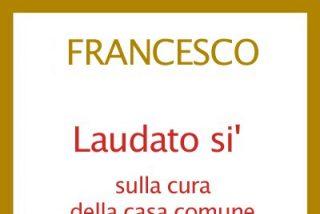 Carta encíclica Laudato Si, del Santo Padre Francisco sobre el cuidado de la casa común