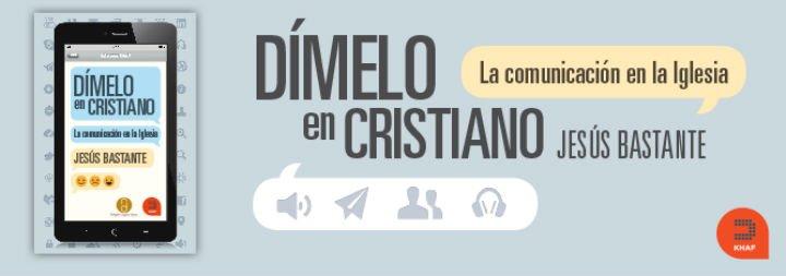 'Dímelo en cristiano'