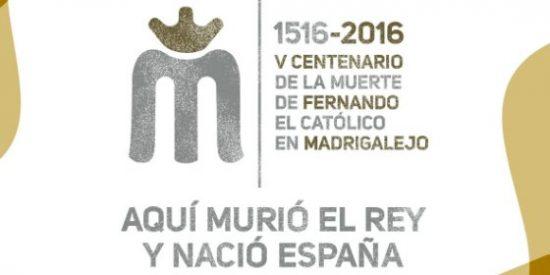 TVE abordará la muerte de Fernando el Católico en Madrigalejo (Cáceres)