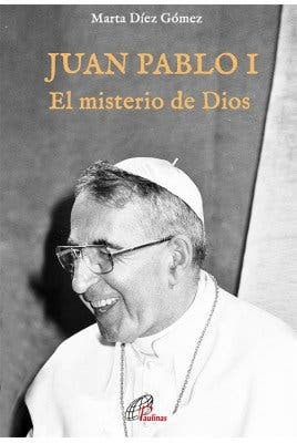 Juan Pablo I, el misterio de Dios
