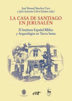 """Presentación de """"La Casa de Santiago en Jerusalén"""""""