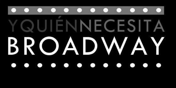 """Reabiertoel plazo de inscripción para el """"IV Y Quién Necesita Broadway"""""""