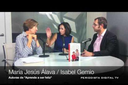 Entrevista a Isabel Gemio y M. J. Álava autores de 'Aprende a ser feliz'