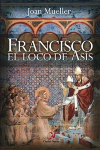 Francisco, el loco de Asís