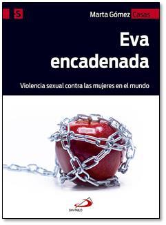 """""""Eva encadenada"""": la violencia sexual contra las mujeres, a debate en San Pablo"""