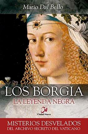 Los Borgia. La leyenda negra