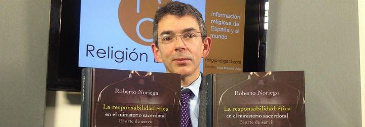 """Roberto Noriega: """"No todo el mundo sirve para sacerdote, aunque suene duro"""""""