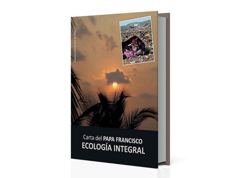 'Carta del Papa Francisco-Ecología integral'