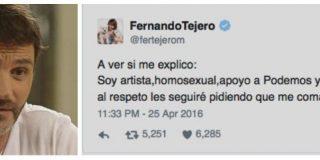 """Fernando Tejero: """"Soy artista, homosexual, apoyo a Podemos y a los que me faltan el respeto les seguiré pidiendo que me coman el rabo"""""""