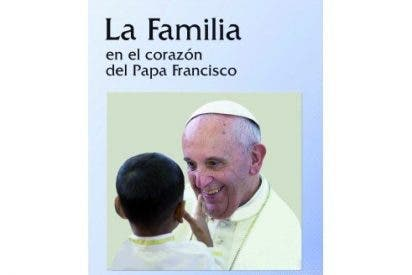 La familia en el corazón del Papa Francisco