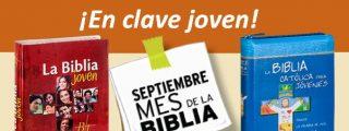 Septiembre, mes de la Biblia. ¡En clave joven!