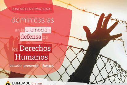 """""""Dominicos y Dominicas en la promoción y defensa de los Derechos Humanos: pasado, presente y futuro"""""""