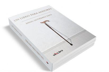"""""""Un libro para mayores"""", de Ángel Gutiérrez Sanz"""