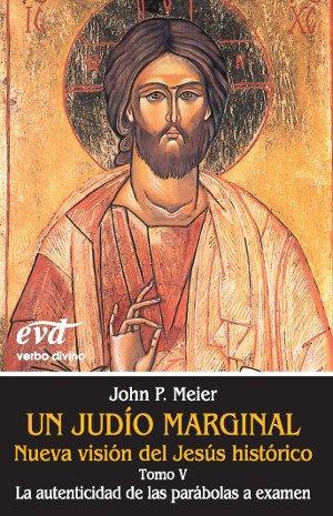 Un judío marginal. Nueva visión del Jesús histórico