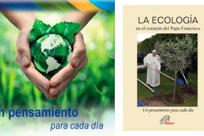 """""""La ecología en el corazón del Papa Francisco"""""""