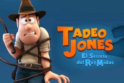 """Tadeo Jones 2: El secreto del Rey Midas""; Otra vez el Indiana Jones de pacotilla"