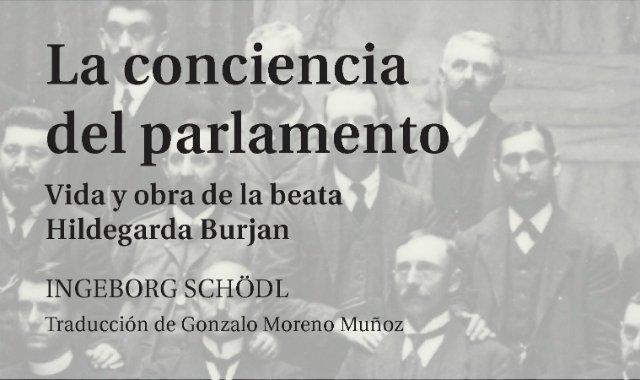 'La conciencia del parlamento. Vida y obra de Hildegarda Burjan'