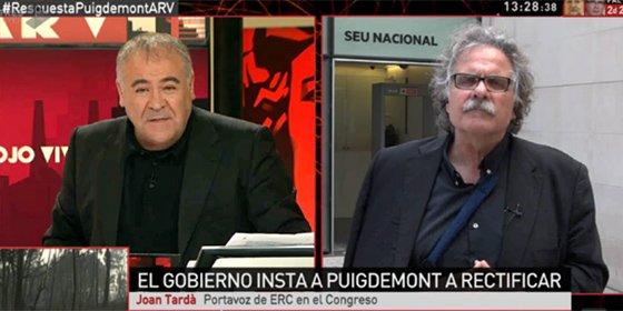 Ferreras implora al doberman independentista Tardá rebajar la tensión y el jeta de ERC le dice que Cataluña es un remanso de paz y tranquilidad
