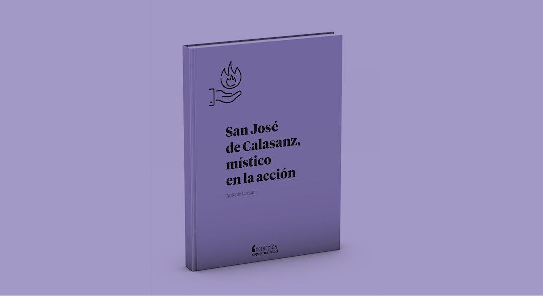 San José de Calasanz, místico en la acción