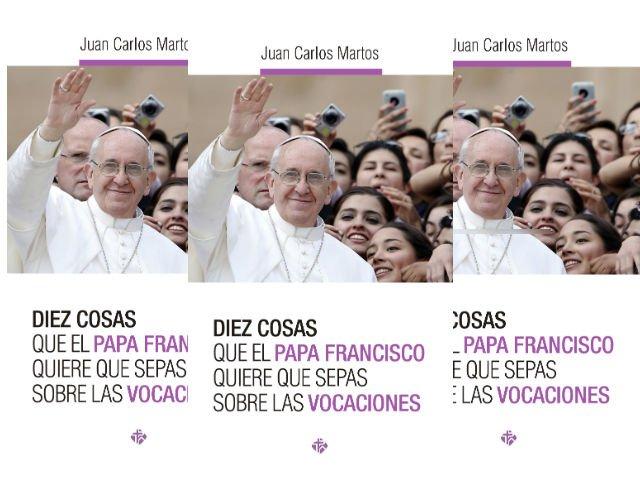 Diez cosas que el Papa Francisco quiere que sepas sobre las vocaciones