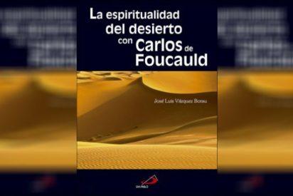 'La espiritualidad del desierto con Carlos de Foucauld'