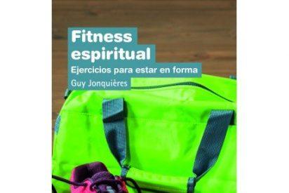Fitness espiritual: ejercicios para estar en forma