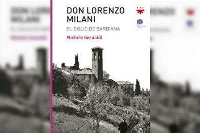 Don Lorenzo Milani: el exilio de Barbiana
