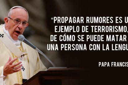 """Francisco: """"Propagar rumores es una actitud asesina"""""""
