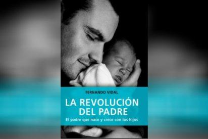 'La revolución del padre. El padre que nace y crece con los hijos'